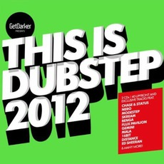 This Is Dubstep 2012 (GetDarker Presents) mp3 Compilation by Various Artists