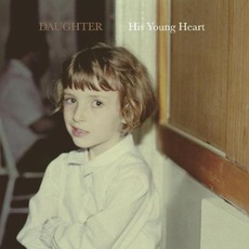 His Young Heart mp3 Album by Daughter