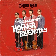 The Return Of The Fabulous Hofner Blue Notes mp3 Album by Chris Rea