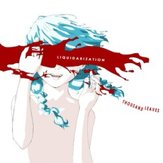 LIQUIDARIZATION mp3 Album by Thousand Leaves