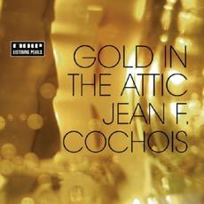 Gold In The Attic mp3 Album by Jean F. Cochois