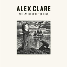 The Lateness Of The Hour mp3 Album by Alex Clare