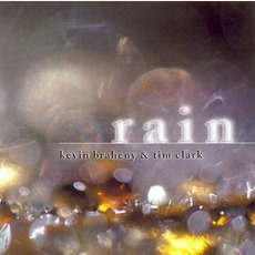 Rain mp3 Album by Kevin Braheny & Tim Clark