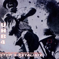 UHB4: Stop & Retaliate by Various Artists