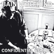 Confidential Report mp3 Album by Bain Wolfkind