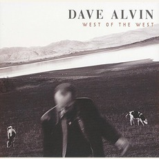 West Of The West (Limited Edition) mp3 Album by Dave Alvin