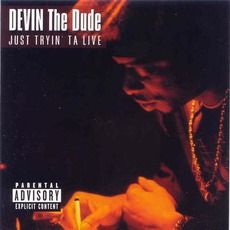 Just Tryin' Ta Live mp3 Album by Devin The Dude