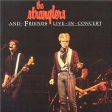 The Stranglers And Friends Live In Concert (Remastered) mp3 Live by The Stranglers