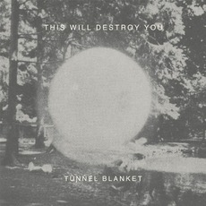 Tunnel Blanket mp3 Album by This Will Destroy You