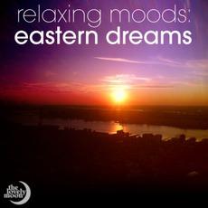 Relaxing Moods: Eastern Dreams