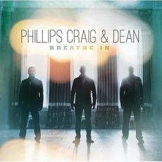 Breathe In mp3 Album by Phillips, Craig & Dean
