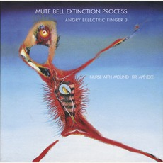 Angry Eelectric Finger 3: Mute Bell Extinction Process (Re-Issue)
