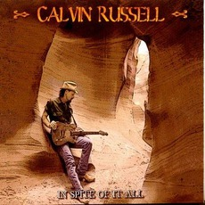 In Spite Of It All by Calvin Russell