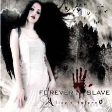 Alice's Inferno by Forever Slave