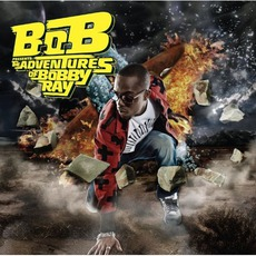 B.o.B Presents: The Adventures Of Bobby Ray (Clean) by B.o.B