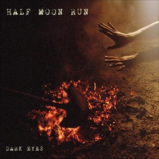 Dark Eyes mp3 Album by Half Moon Run