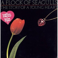 The Story Of A Young Heart (Re-Issue) mp3 Album by A Flock Of Seagulls