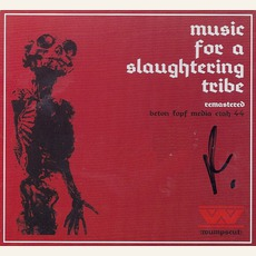 Music For A Slaughtering Tribe (Remastered)