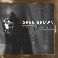 Slant 6 Mind by Greg Brown
