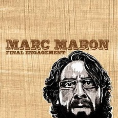 Final Engagement by Marc Maron