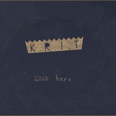 K.R.I.T. Wuz Here mp3 Album by Big K.R.I.T.