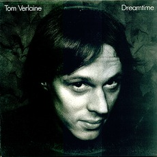 Dreamtime mp3 Album by Tom Verlaine