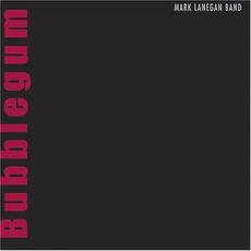Bubblegum mp3 Album by Mark Lanegan