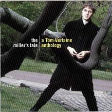 The Miller's Tale: A Tom Verlaine Anthology by Tom Verlaine