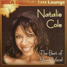 The Best Of Black Vocal Ibiza Chill Out: Jazz Lounge mp3 Album by Natalie Cole