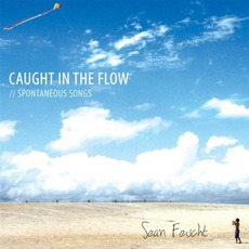Caught In The Flow mp3 Album by Sean Feucht