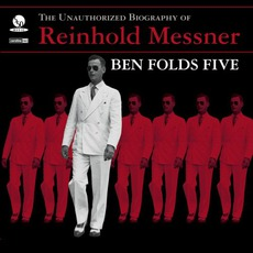 The Unauthorized Biography Of Reinhold Messner mp3 Album by Ben Folds Five