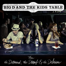 The Damned, The Dumb And The Delirious mp3 Album by Big D And The Kids Table
