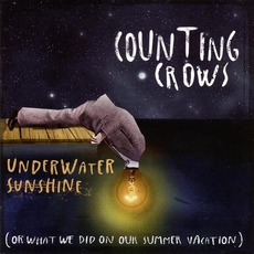 Underwater Sunshine (Or What We Did On Our Summer Vacation) mp3 Album by Counting Crows