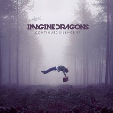 Continued Silence EP by Imagine Dragons
