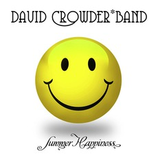 Summer Happiness mp3 Album by David Crowder Band