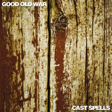 Good Old War/Cast Spells Split EP