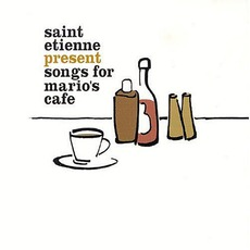 Saint Etienne Present Songs For Mario's Cafe mp3 Compilation by Various Artists