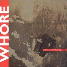Whore: Various Artists Play Wire mp3 Compilation by Various Artists