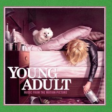 Young Adult: Music From The Motion Picture mp3 Soundtrack by Various Artists