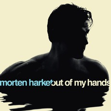 Out Of My Hands mp3 Album by Morten Harket