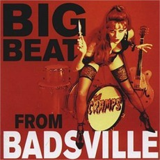 Big Beat From Badsville mp3 Album by The Cramps
