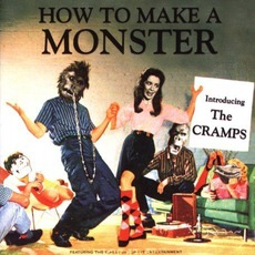 How To Make A Monster mp3 Artist Compilation by The Cramps