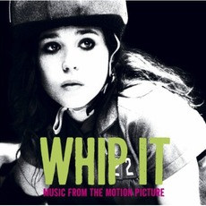 Whip It mp3 Soundtrack by Various Artists