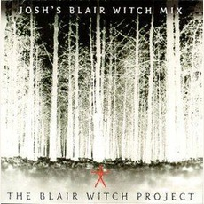 Josh's Blair Witch Mix by Various Artists