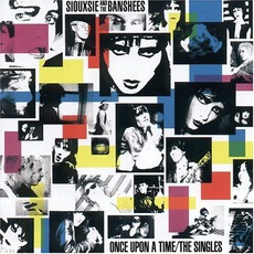 Once Upon A Time: The Singles mp3 Artist Compilation by Siouxsie And The Banshees
