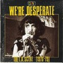 We're Desperate: The L.A. Scene (1976-79)
