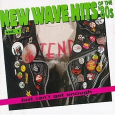 Just Can't Get Enough: New Wave Hits Of The '80s, Volume 1 mp3 Compilation by Various Artists