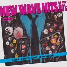 Just Can't Get Enough: New Wave Hits Of The '80s, Volume 5 mp3 Compilation by Various Artists