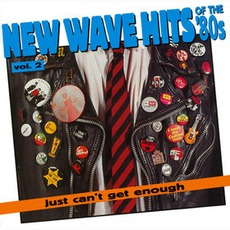 Just Can't Get Enough: New Wave Hits Of The '80s, Volume 2 mp3 Compilation by Various Artists
