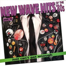 Just Can't Get Enough: New Wave Hits Of The '80s, Volume 3 mp3 Compilation by Various Artists